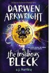 Darwen Arkwright and the Insidious Bleck - A.J. Hartley