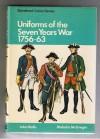 Uniforms Of The Seven Years War, 1756 1763 In Colour - John Mollo