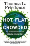Hot, Flat, And Crowded - Thomas L. Friedman