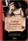 Cartas Vermelhas - Ana Cristina Silva