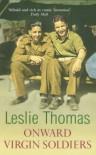 Onward Virgin Soldier - Leslie Thomas