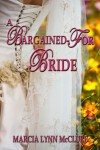 A Bargained-For Bride - Marcia Lynn McClure