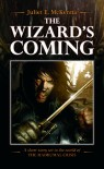 The Wizard's Coming - Juliet E. McKenna