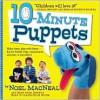 10-Minute Puppets - Noel MacNeal