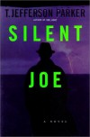 Silent Joe - T. Jefferson Parker