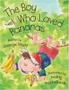 The Boy Who Loved Bananas - George Elliot