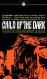 Child of the Dark: The Diary of Carolina Maria de Jesus - Carolina Maria de Jesus, C. M. DeJesus