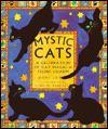 Mystic Cats: A Celebration of Cat Magic and Feline Charm - Roni Jay