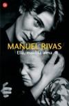 Ella, Maldita Alma - Manuel Rivas, Dolores Vilavedra