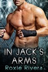 In Jack's Arms - Roxie Rivera
