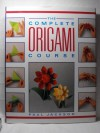 The Complete Origami Course - Paul Jackson