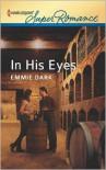 In His Eyes (Harlequin Super Romance Series #1798) - Emmie Dark