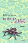 Rachekuss: Thriller - Bettina Brömme