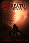Creatus (They Exist): The Prequel (Creatus Series) - Carmen DeSousa