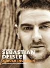 Sebastian Deisler: Zurück ins Leben. Die Geschichte eines Fußballspielers - Michael Rosentritt, Sebastian Deisler