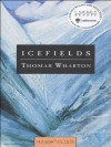 Icefields (Nunatak Fiction) - Thomas Wharton