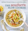 The Southern Slow Cooker: Big-Flavor, Low-Fuss Recipes for Comfort Food Classics - Kendra Bailey Morris