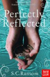 Perfectly Reflected - S.C. Ransom