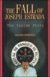 The Fall of Joseph Estrada: The Inside Story - Armando Doronila, Amando Doronila