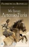 Me llaman Artemio Furia - Florencia Bonelli
