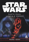 Darth Maul. Łowca z mroku - Michael Reaves
