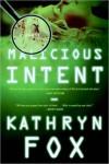 Malicious Intent (Dr Anya Crichton #1) - Kathryn Fox