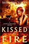 Kissed by Fire (Sunwalker Saga #2) - Shéa MacLeod