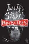 Pain Killers: A Novel - Jerry Stahl