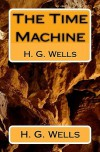 The Time Machine: H. G. Wells - H.G. Wells