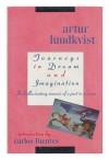 Journeys in Dream and Imagination - Artur Lundkvist