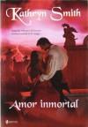 Amor Inmortal - Kathryn Smith