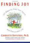 Finding Joy: 101 Ways to Free Your Spirit and Dance with Life - Charlotte Davis Kasl