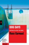 Dog Days: Australia After the Boom - Ross Garnaut