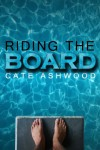 Riding the Board - Cate Ashwood