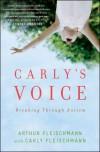 Carly's Voice: Breaking Through Autism - Arthur Fleischmann