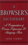 A Browser's Dictionary, and Native's Guide to the Unknown American Language - John Ciardi