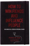 How to Win Fiends and Influence People: 666 Wicked Ways to Guarantee Success in the Workplace - Nicholas D. Satan, Marcus Weeks