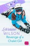 Revenge of a Chalet Girl - Lorraine   Wilson