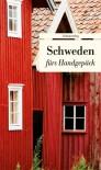 Schweden fürs Handgepäck: Geschichten und Berichte - Ein Kulturkompass - Gunilla Rising Hintz, Ralf Laumer
