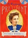 Woman For President: The Story of Victoria Woodhull - Kathleen Krull,  Jane Dyer (Illustrator)