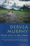 Eight Feet in the Andes - Dervla Murphy