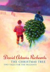 The Christmas Tree: Two Tales for the Holidays - David Adams Richards