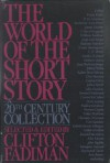 The World of the Short Story: A 20th Century Collection -
