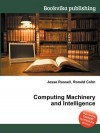 Computing Machinery and Intelligence - Jesse Russell, Ronald Cohn