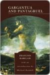 Gargantua and Pantagruel - François Rabelais