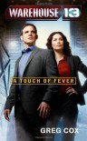 Warehouse 13: A Touch of Fever - Greg Cox