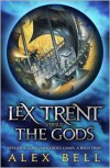 Lex Trent Versus the Gods - Alex Bell