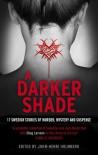 A Darker Shade - John-Henri Holmberg