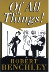 Of All Things - Robert Benchley, Gluyas Williams