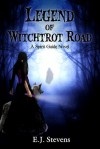 Legend of Witchtrot Road  - E.J. Stevens